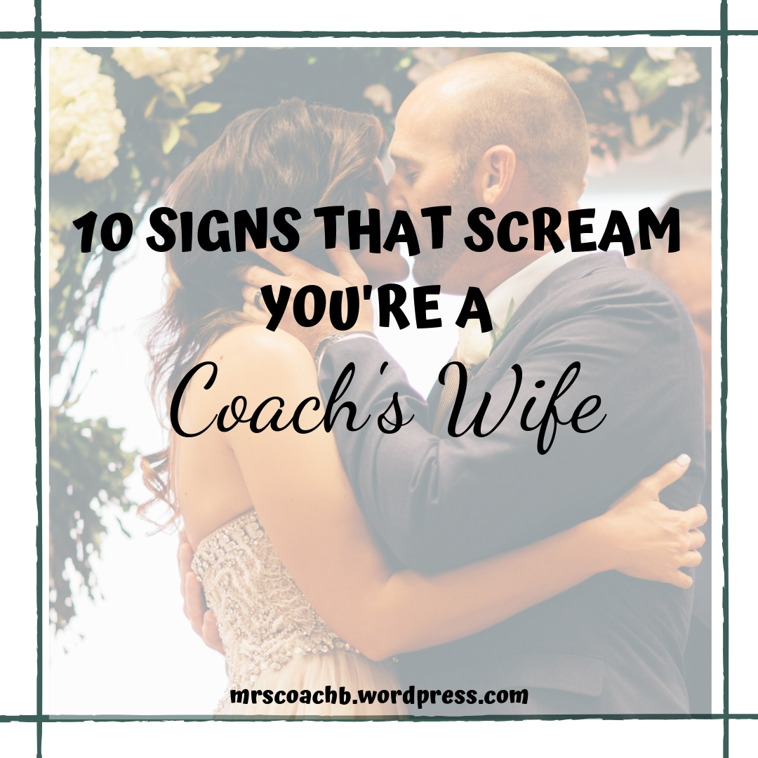 10 Signs That You ARE a Coach'sWife